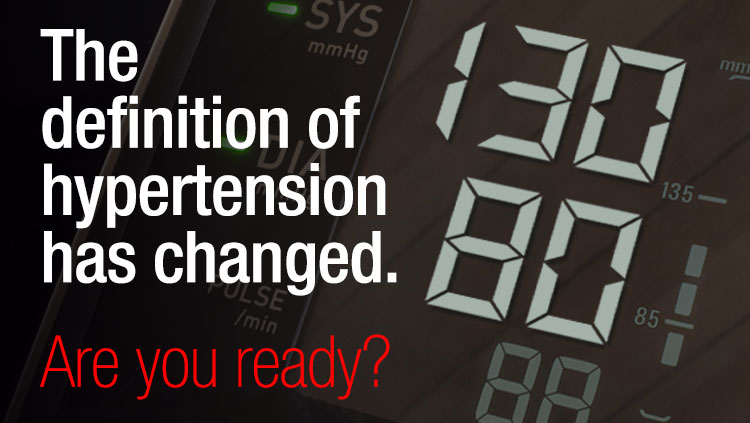 The definition of hypertension has changed. Are you ready?